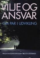 Vilje og ansvar af Helga Haugland Byfuglien og Egil Østebrød