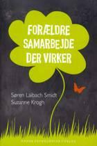 Forældresamarbejde der virker af Søren Laibach Smidt og Suzanne Krogh