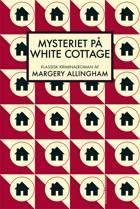 Mysteriet på White Cottage af Margery Allingham
