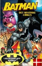 BATMAN - Det Mystiske Cirkus DK (udgave læs dansk med Batman) af John Sazaklis og Bob Kane