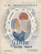 Anne som mor af L. M. Montgomery