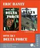 Otte år i Delta Force l + ll af Eric Haney
