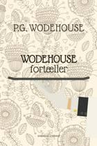 Wodehouse fortæller af P.G. Wodehouse
