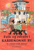 Historier og sange fra Folk og røvere i Kardemomme By af Thorbjørn Egner