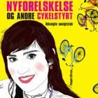 Nyforelskelse og andre cykelstyrt af Camilla Stockmann