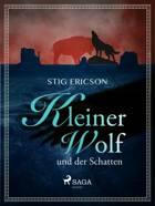 Kleiner Wolf und der Schatten af Stig Ericson