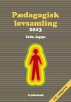 Pædagogisk lovsamling 2013 af Erik Jappe