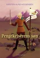 Pengekejserens søn af Kirsten Alrø Mogensen