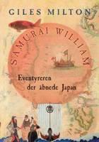 Samurai William - Eventyreren der åbnede Japan af Giles Milton