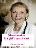 Menstruation - a girls' best friend af Charlotte Bech