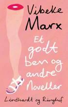 Et godt ben og andre noveller af Vibeke Marx