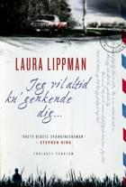 Jeg vil altid ku' genkende dig af Laura Lippman