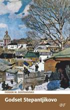 Godset Stepantjikovo af F. M. Dostojevskij