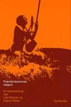 Prærieindianernes religion af Kaare Vinten og Lise Resner