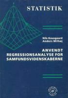 Anvendt regressionsanalyse for samfundsvidenskaberne af Nils Kousgaard