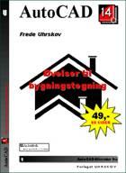AutoCAD 14 Øvelser til bygningstegning af Frede Uhrskov