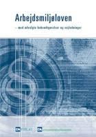 Arbejdsmiljøloven - med udvalgte bekendtgørelser og vejledninger