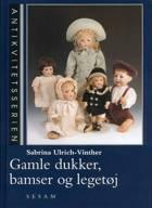 Gamle dukker, bamser og legetøj af Sabrina Ulrich-Vinther