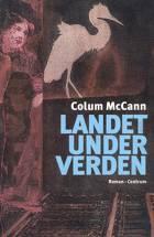 Landet under verden af Colum McCann