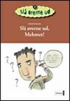 Slå ørerne ud, Mehmet! af Vibeke Andresen