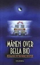 Månen over Bella Bio af Bjarne Reuter