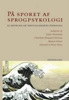 På Sporet af Sprogpsykologi af Jesper Hermann, Maarja Siiner og Charlotte Bisgaard Nielsen