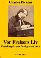 Vor Frelsers liv af Charles Dickens