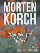 Kampen for lykken af Morten Korch