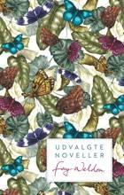 Udvalgte noveller af Fay Weldon