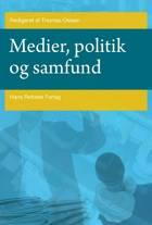Medier, politik og samfund af Christian Elmelund-Præstekær, Anne Skorkjær Binderkrantz og Mark Blach-Ørsten m.fl.