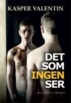 Det som ingen ser af Kasper Valentin