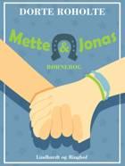 Mette og Jonas af Dorte Roholte