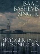 Skygger over Hudsonfloden af Isaac Bashevis Singer
