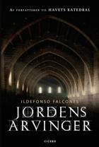 Jordens arvinger af Ildefonso Falcones