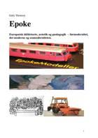 Epoke - Europæisk idéhistorie, æstetik og pædagogik, førmodernitet, modernitet og senmodernitet af Eddy Thomsen