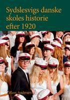 Sydslesvigs danske skoles historie efter 1920 af Hans Andresen