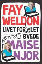 Livet for let øvede af Maise Njor og Fay Weldon