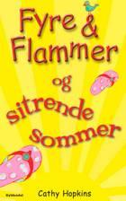 Fyre & flammer og sitrende sommer af Cathy Hopkins