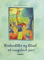Krokodille og Giraf - et mageløst par af Daniela Kulot