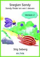 Sneglen Sandy - Sandy finder en ven i skoven Vers. 2 af Stig Seberg