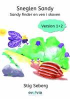 Sneglen Sandy - Sandy finder en ven i skoven Vers. 1 og 2 af Stig Seberg