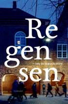 Regensen af Josefine Albris, Simon Langkjær og Rikke Garfield Lagersted-Olsen m.fl.