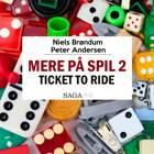 Mere På Spil #2 - Ticket To Ride af Peter Andersen og Niels Brøndum