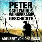 Peter Schlemihls wundersame Geschichte: Der Märchen-Klassiker af Adelbert Von Chamisso