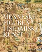 Menneskefiguren i islamisk kunst af Kjeld von Folsach og Joachim Meyer med bidrag af Jakob Skovgaard-Petersen