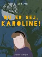 Du er sej, Karoline! af Mette Kappel