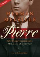 Pierre eller Flertydighederne af Herman Melville