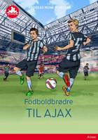 Fodboldbrødre - Til Ajax, Rød Læseklub af Andreas Munk Scheller
