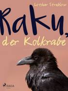 Raku, der Kolkrabe af Lothar Streblow