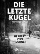 Die letzte Kugel af Herbert Von Hoerner